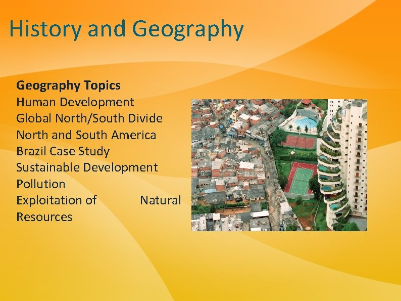 History and Geography Topics Human Development Global North/South Divide North and South America Brazil