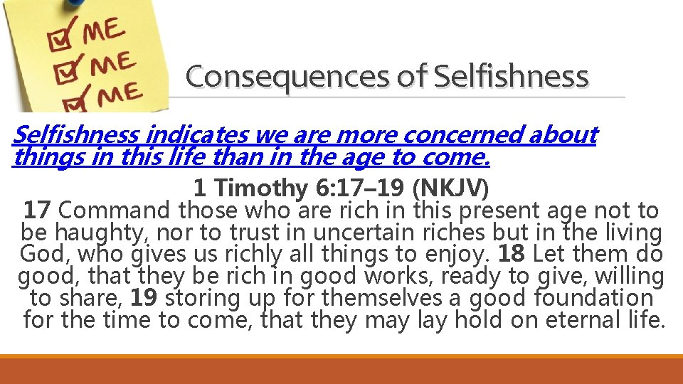 Consequences of Selfishness indicates we are more concerned about things in this life than