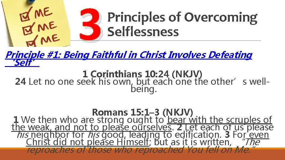 3 Principles of Overcoming Selflessness Principle #1: Being Faithful in Christ Involves Defeating 'Self'