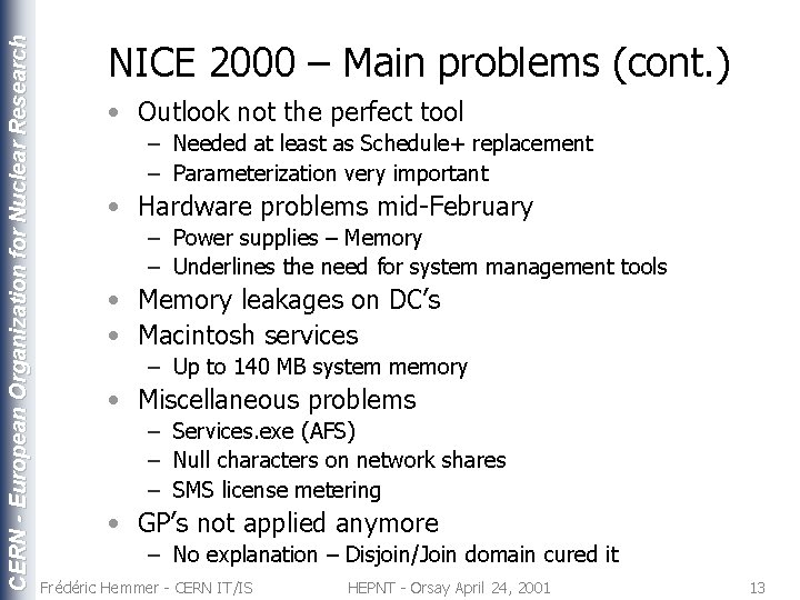 CERN - European Organization for Nuclear Research NICE 2000 – Main problems (cont. )