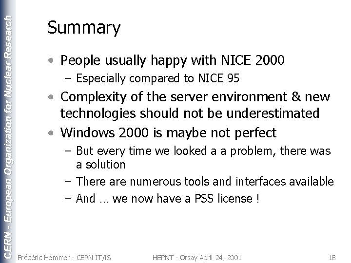 CERN - European Organization for Nuclear Research Summary • People usually happy with NICE
