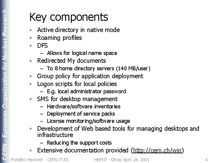CERN - European Organization for Nuclear Research Key components • Active directory in native