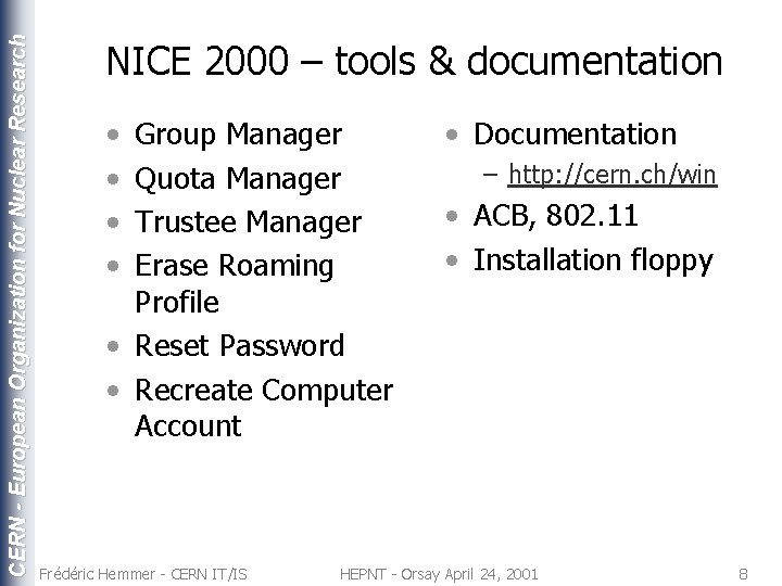 CERN - European Organization for Nuclear Research NICE 2000 – tools & documentation •