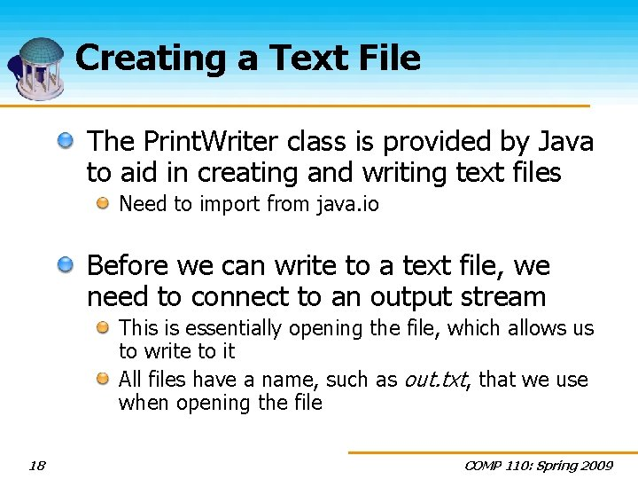 Creating a Text File The Print. Writer class is provided by Java to aid