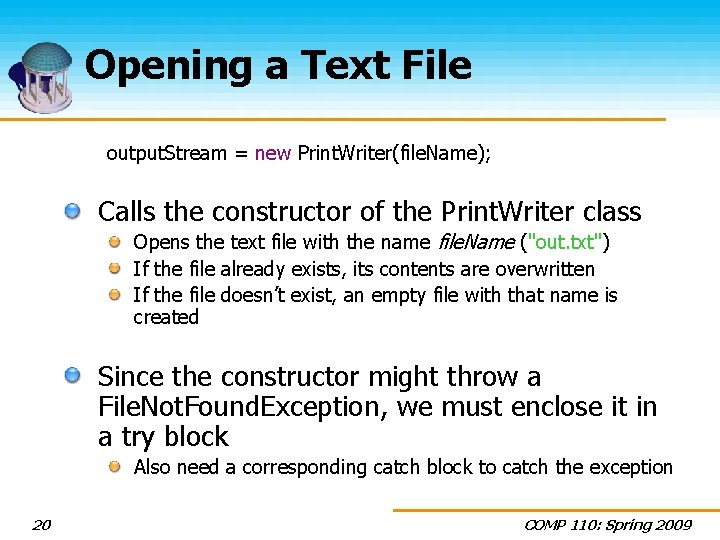 Opening a Text File output. Stream = new Print. Writer(file. Name); Calls the constructor
