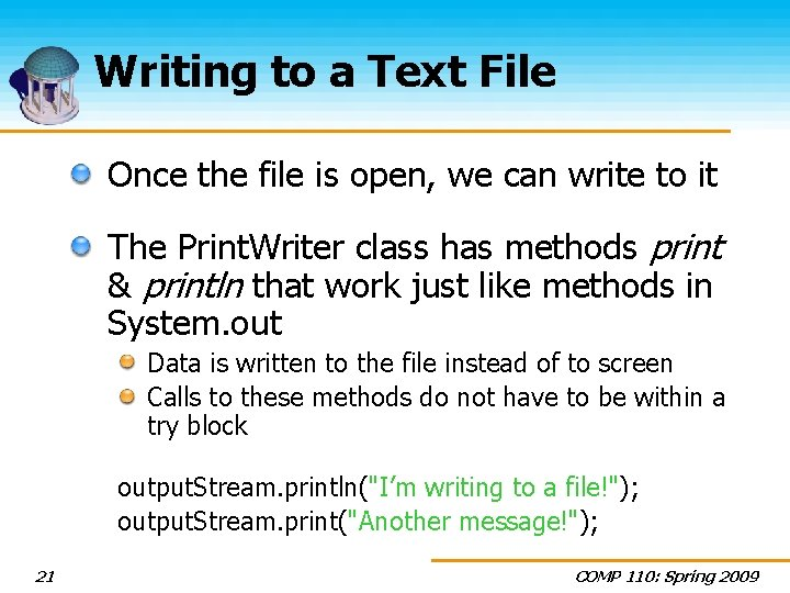 Writing to a Text File Once the file is open, we can write to