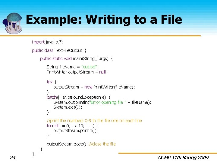 Example: Writing to a File import java. io. *; public class Text. File. Output