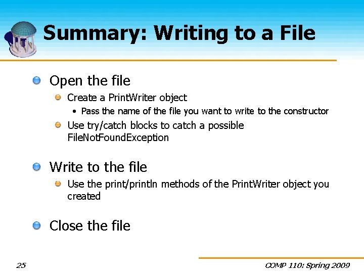 Summary: Writing to a File Open the file Create a Print. Writer object •