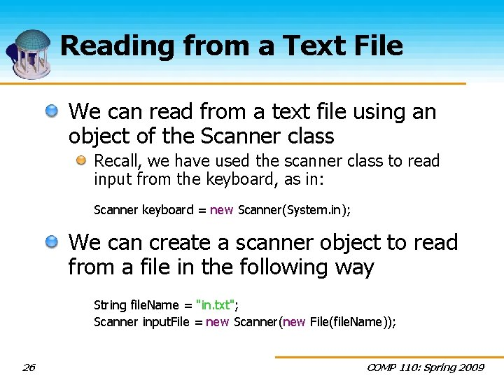 Reading from a Text File We can read from a text file using an