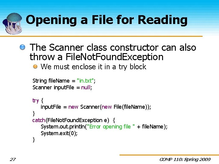 Opening a File for Reading The Scanner class constructor can also throw a File.