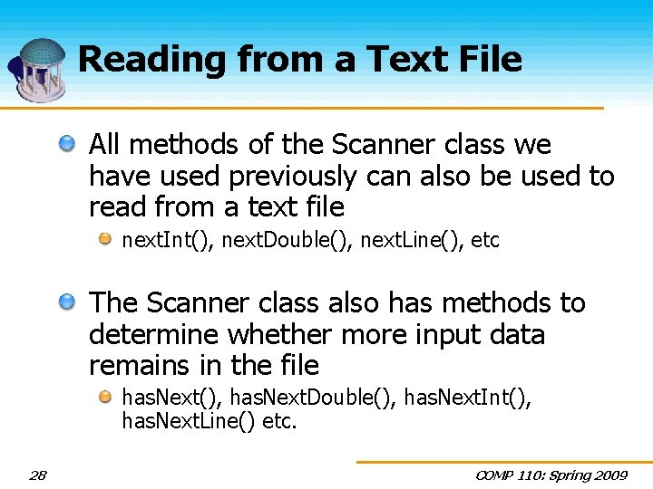 Reading from a Text File All methods of the Scanner class we have used