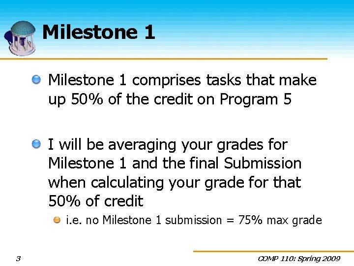 Milestone 1 comprises tasks that make up 50% of the credit on Program 5