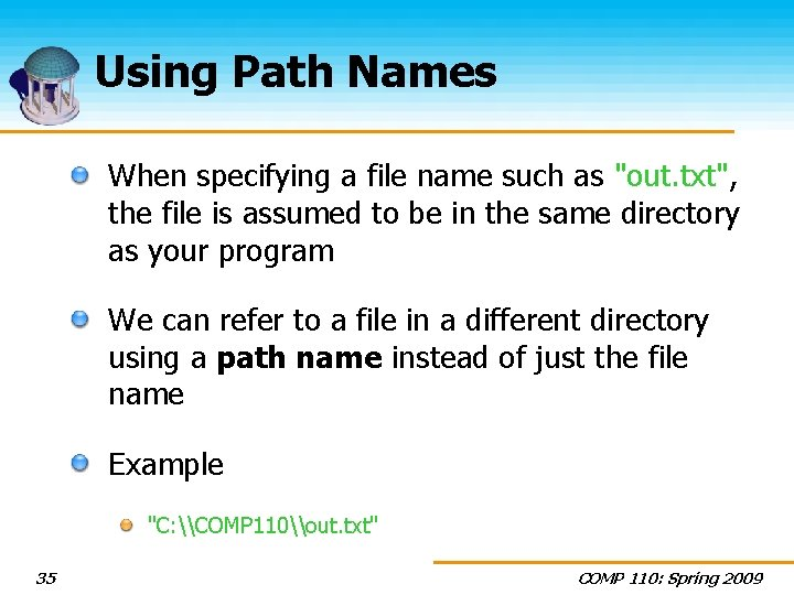 """Using Path Names When specifying a file name such as """"out. txt"""", the file"""