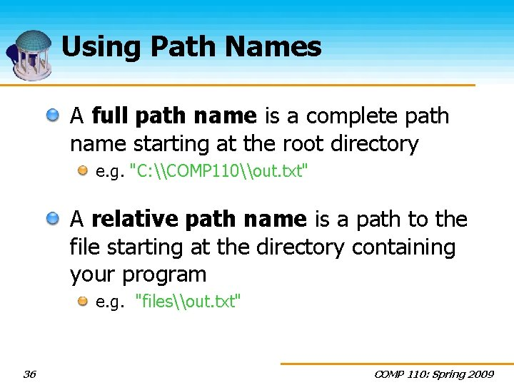 Using Path Names A full path name is a complete path name starting at