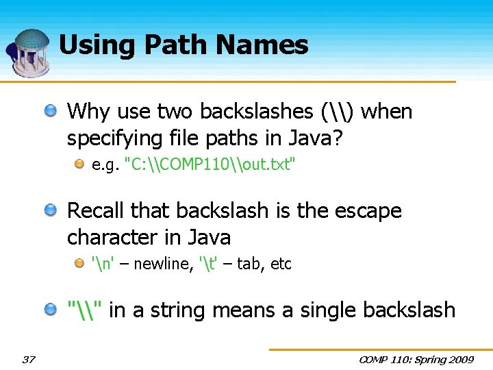 Using Path Names Why use two backslashes (\) when specifying file paths in Java?