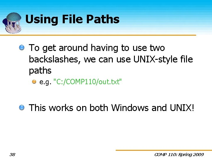 Using File Paths To get around having to use two backslashes, we can use
