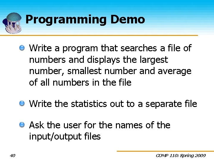Programming Demo Write a program that searches a file of numbers and displays the
