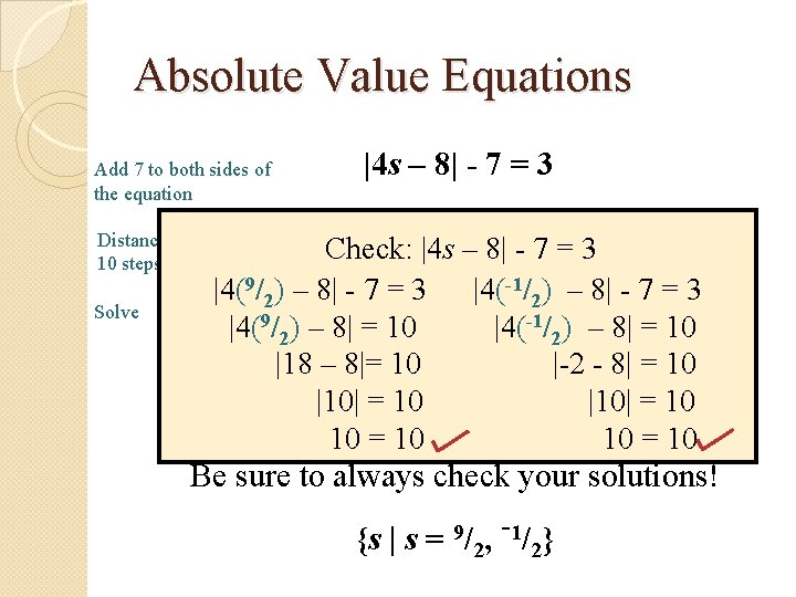 Absolute Value Equations Add 7 to both sides of the equation Distance: 4 s