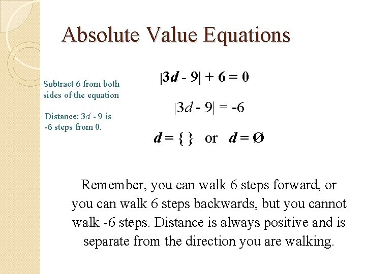 Absolute Value Equations Subtract 6 from both sides of the equation Distance: 3 d