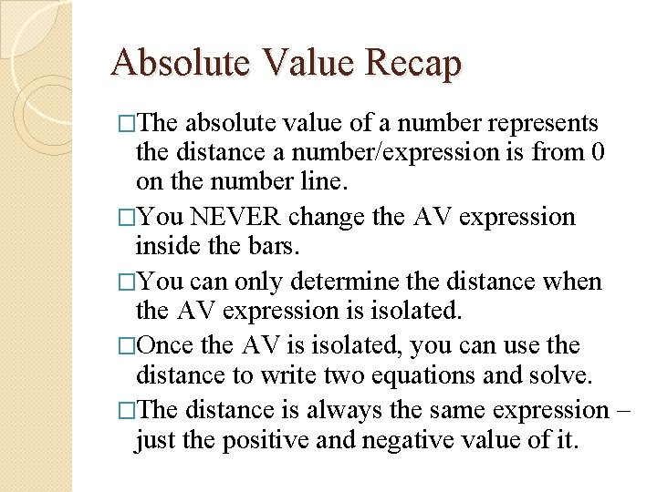 Absolute Value Recap �The absolute value of a number represents the distance a number/expression