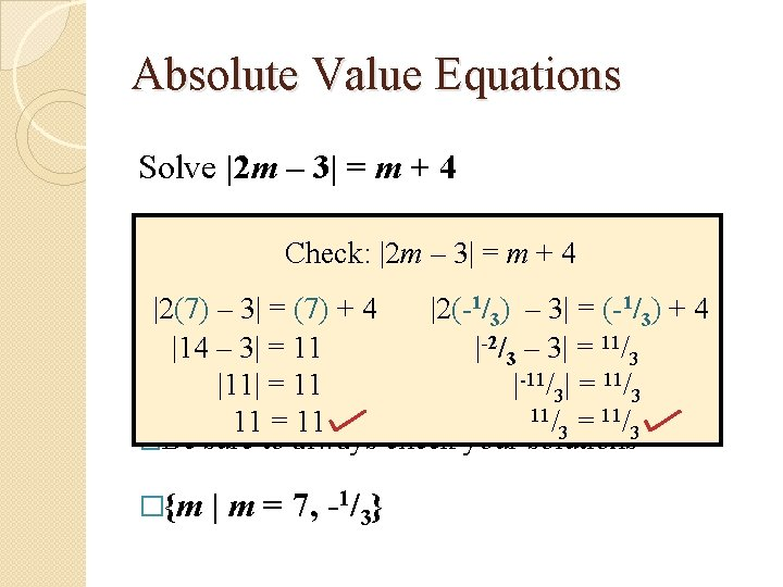 Absolute Value Equations Solve |2 m – 3| = m + 4 2 m