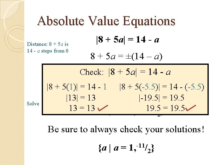 Absolute Value Equations Distance: 8 + 5 a is 14 - a steps from