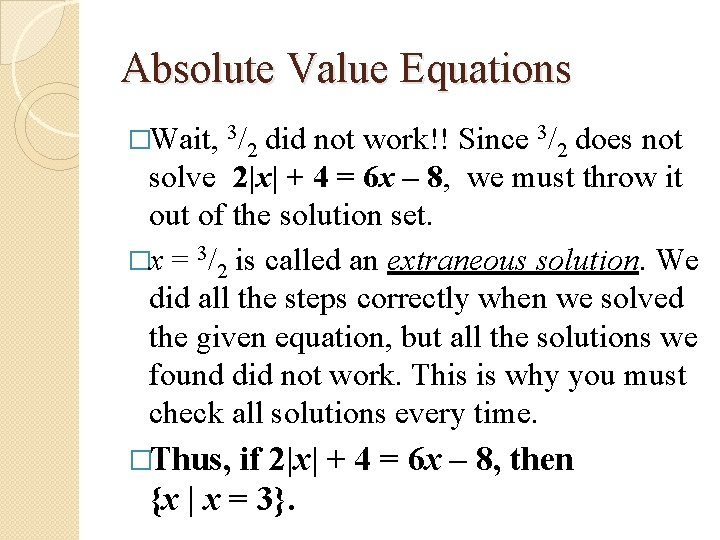 Absolute Value Equations �Wait, 3/2 did not work!! Since 3/2 does not solve 2|x|