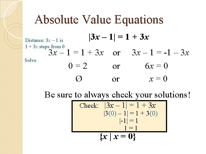 Absolute Value Equations Distance: 3 x – 1 is 1 + 3 x steps