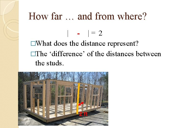 How far … and from where? | - |= 2 �What does the distance