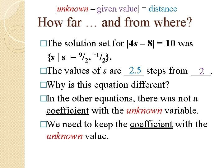 |unknown – given value| = distance How far … and from where? �The solution
