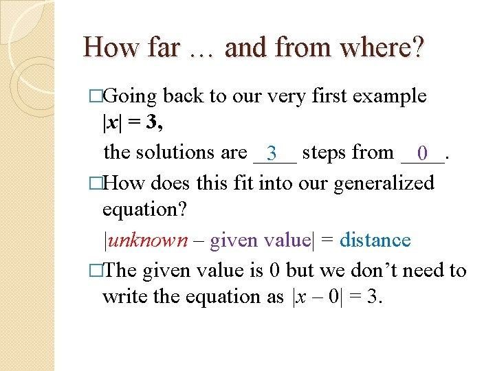 How far … and from where? �Going back to our very first example |x|