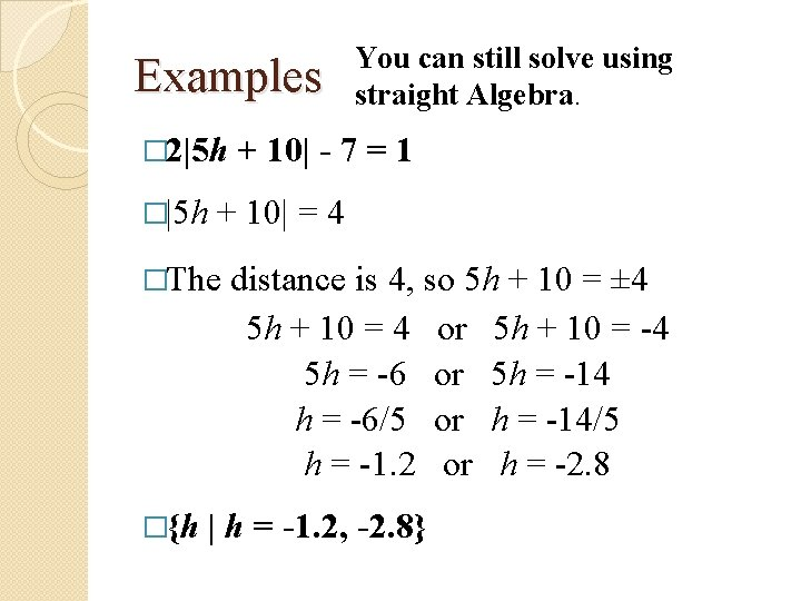 Examples � 2|5 h �|5 h + 10| - 7 = 1 + 10|