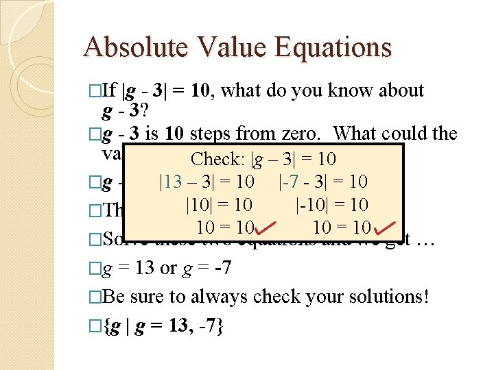 Absolute Value Equations �If |g - 3| = 10, what do you know about