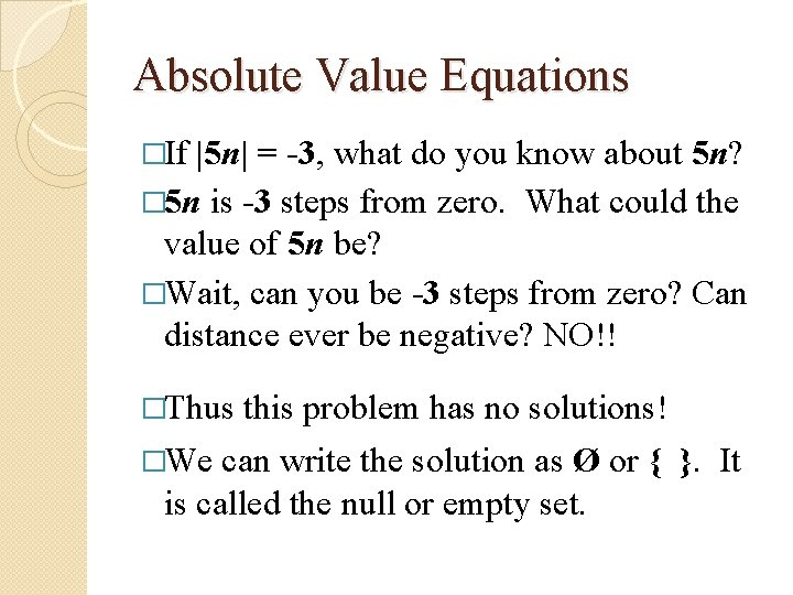 Absolute Value Equations �If |5 n| = -3, what do you know about 5
