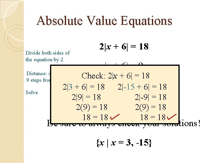 Absolute Value Equations Divide both sides of the equation by 2 Distance: x +