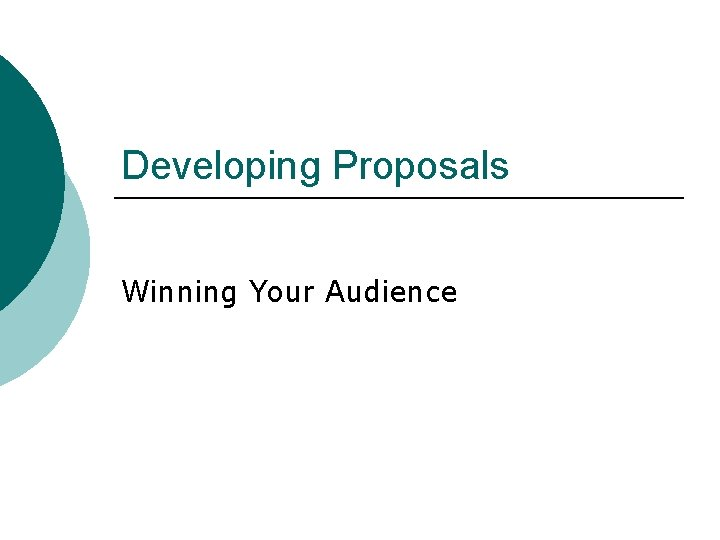 Developing Proposals Winning Your Audience