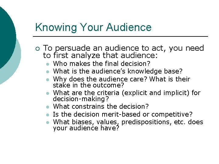 Knowing Your Audience ¡ To persuade an audience to act, you need to first