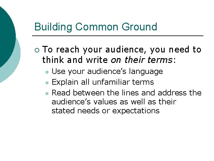Building Common Ground ¡ To reach your audience, you need to think and write