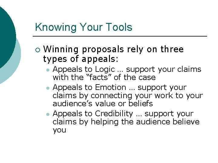 Knowing Your Tools ¡ Winning proposals rely on three types of appeals: l l