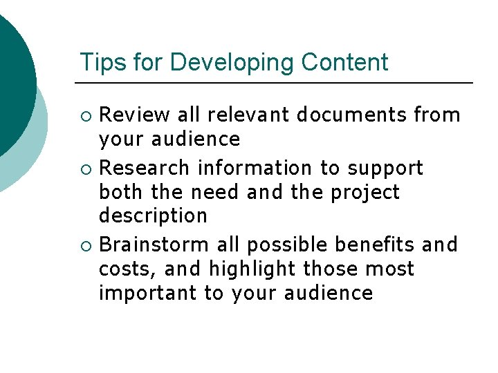 Tips for Developing Content Review all relevant documents from your audience ¡ Research information