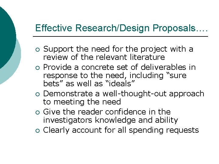 Effective Research/Design Proposals…. ¡ ¡ ¡ Support the need for the project with a
