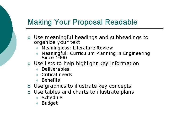 Making Your Proposal Readable ¡ Use meaningful headings and subheadings to organize your text