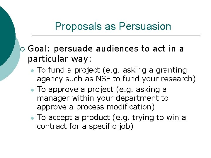 Proposals as Persuasion ¡ Goal: persuade audiences to act in a particular way: l
