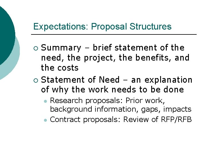Expectations: Proposal Structures Summary – brief statement of the need, the project, the benefits,