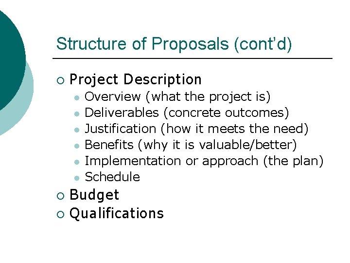 Structure of Proposals (cont'd) ¡ Project Description l l l Overview (what the project