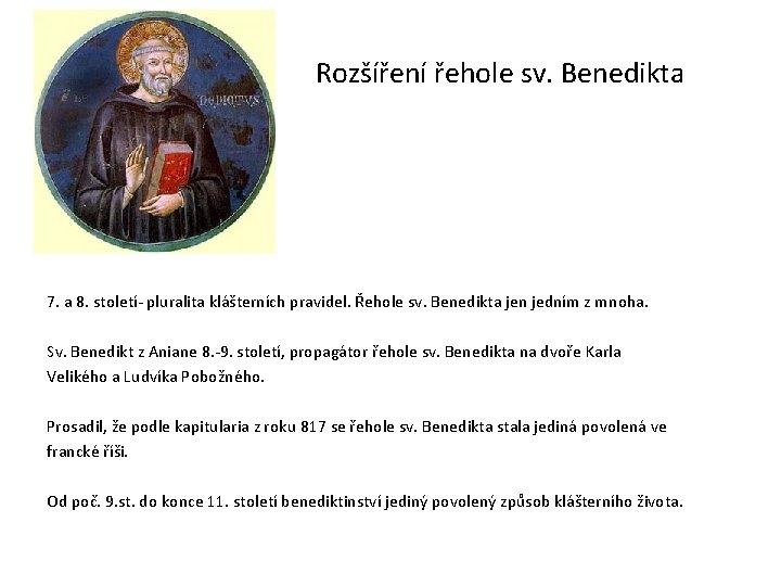 Rozšíření řehole sv. Benedikta 7. a 8. století- pluralita klášterních pravidel. Řehole sv.