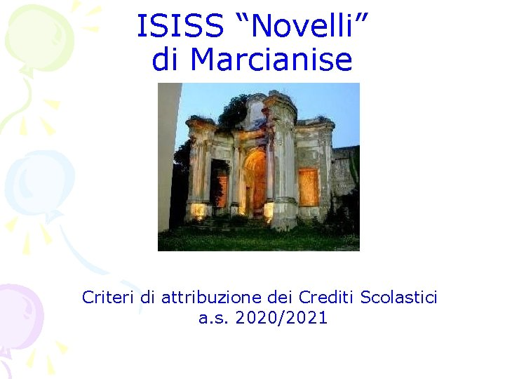 "ISISS ""Novelli"" di Marcianise Criteri di attribuzione dei Crediti Scolastici a. s. 2020/2021"