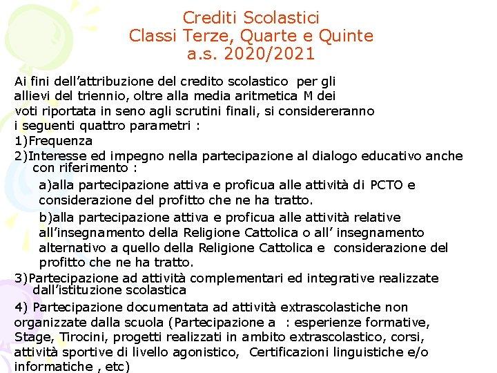 Crediti Scolastici Classi Terze, Quarte e Quinte a. s. 2020/2021 Ai fini dell'attribuzione del