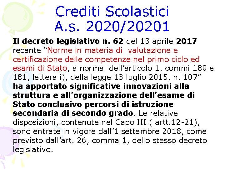Crediti Scolastici A. s. 2020/20201 Il decreto legislativo n. 62 del 13 aprile 2017