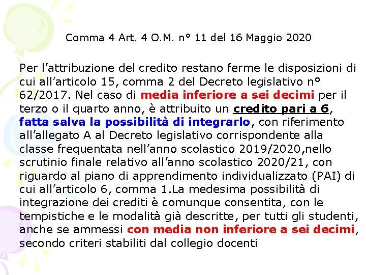 Comma 4 Art. 4 O. M. n° 11 del 16 Maggio 2020 Per l'attribuzione
